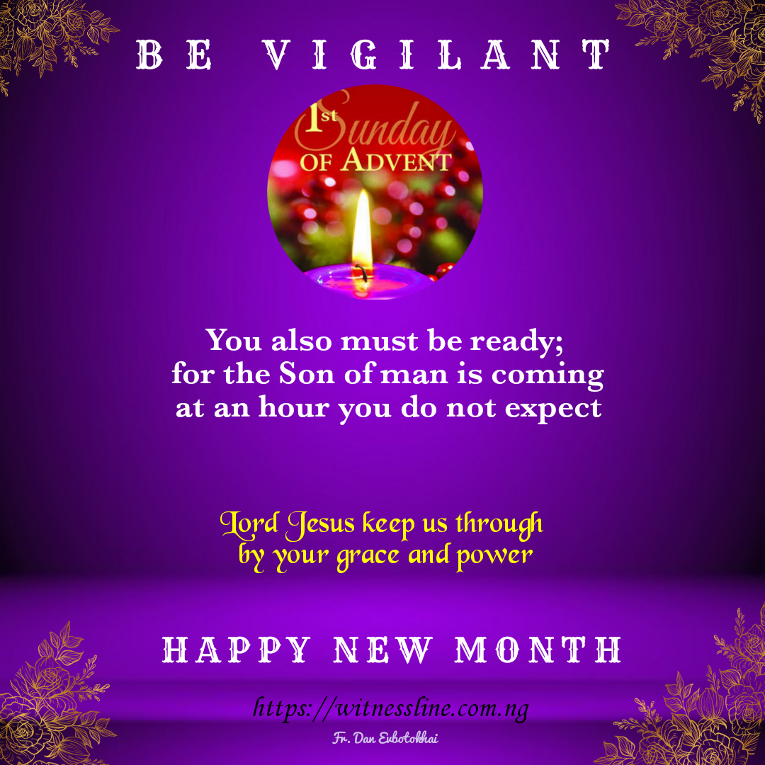 HOMILY FOR THE FIRST SUNDAY OF ADVENT, YEAR A (DECEMBER 1, 2019)