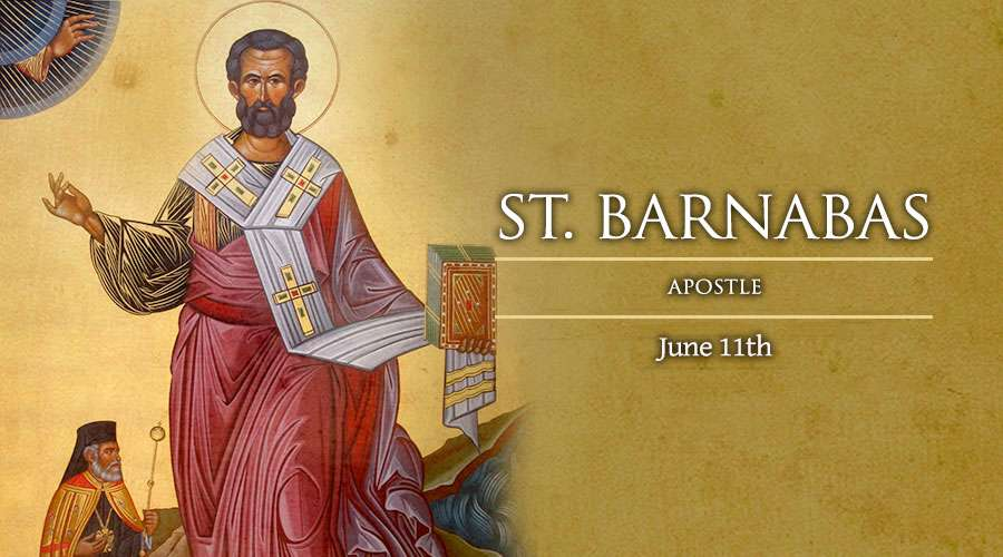 HOMILY FOR THE MEMORIAL OF ST BARNABAS, APOSTLE.