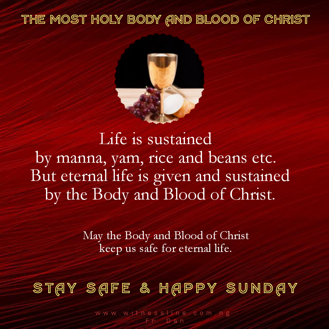 HOMILY FOR THE SOLEMNITY OF THE MOST HOLY BODY AND BLOOD OF CHRIST YEAR A