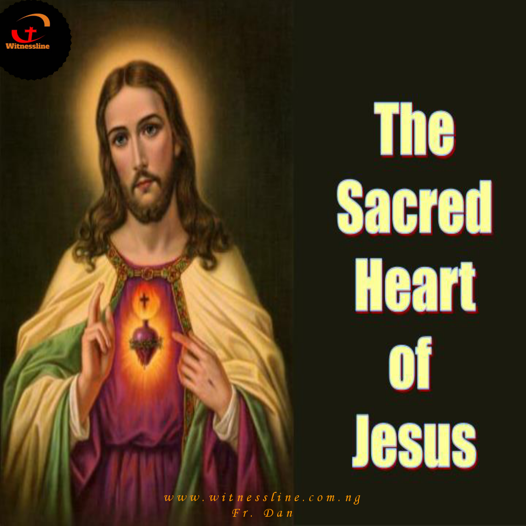 HOMILY FOR THE SOLEMNITY OF THE MOST SACRED HEART OF JESUS