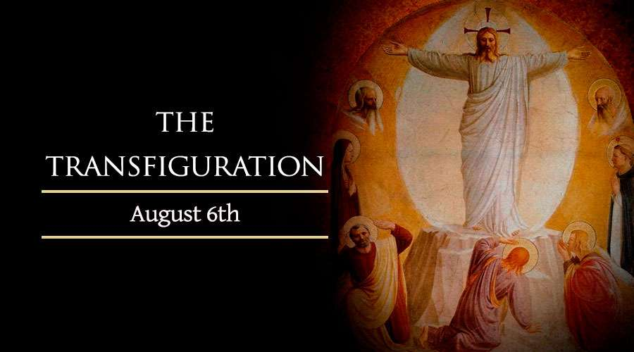 HOMILY FOR THE FEAST OF THE TRANSFIGURATION OF THE LORD (AUGUST, 6TH 2020)