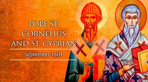 HOMILY FOR WEDNESDAY 24TH WEEK IN ORDINARY TIME (Memorial of St Cornelius, Pope, & St Cyprian, Bishop, Martyrs)
