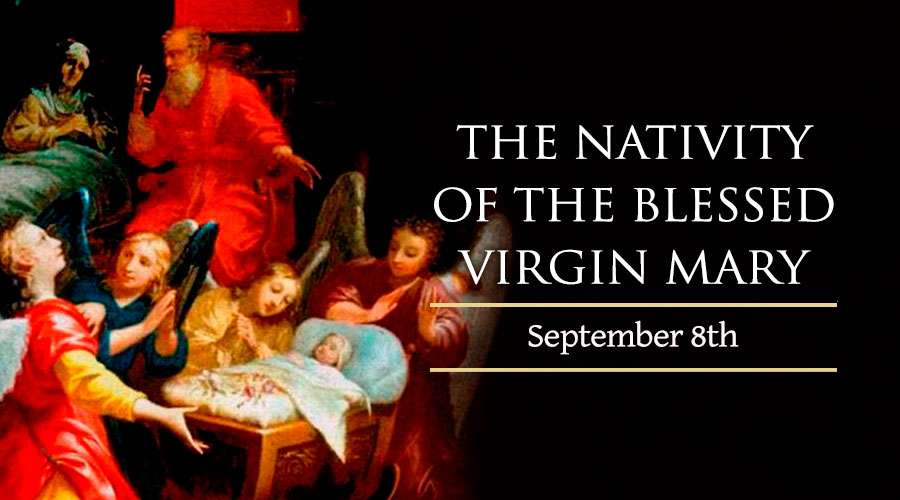 HOMILY FOR THE FEAST OF THE NATIVITY OF THE BLESSED VIRGIN MARY