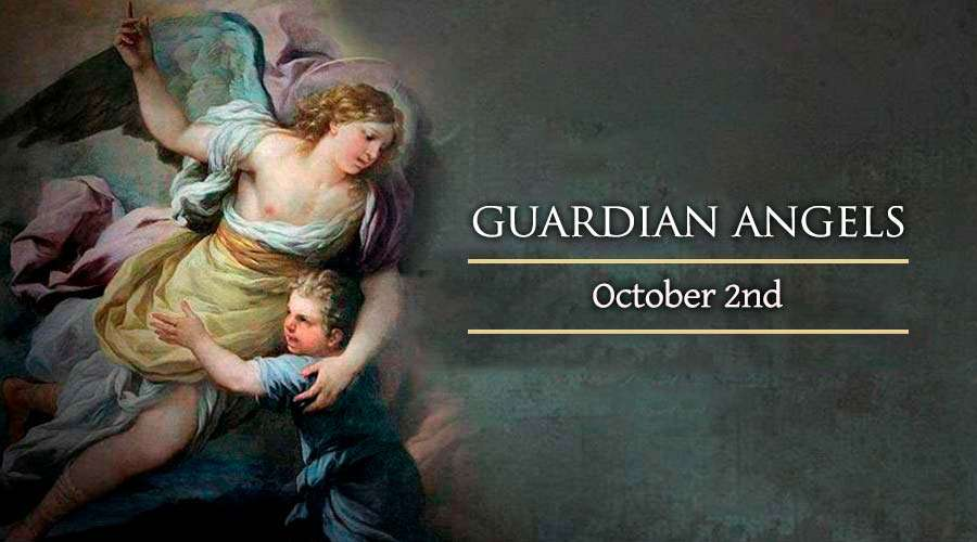 HOMILY FOR FRIDAY OCTOBER 2ND MEMORIAL OF THE GUARDIAN ANGELS