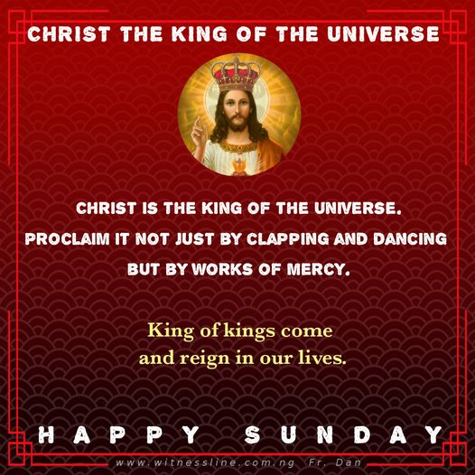 HOMILY FOR THE SOLEMNITY OF CHRIST THE KING OF THE UNIVERSE