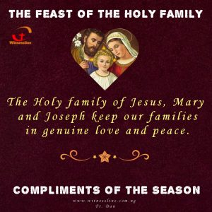 HOMILY FOR SUNDAY: THE FEAST OF THE HOLY FAMILY OF JESUS, MARY AND JOSEPH