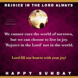 HOMILY FOR THE THIRD SUNDAY OF ADVENT (GUADETE SUNDAY), YEAR B (DECEMBER 13, 2020)