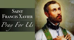 HOMILY FOR THURSDAY FIRST WEEK OF ADVENT    (Memorial of St Francis Xavier, Priest)