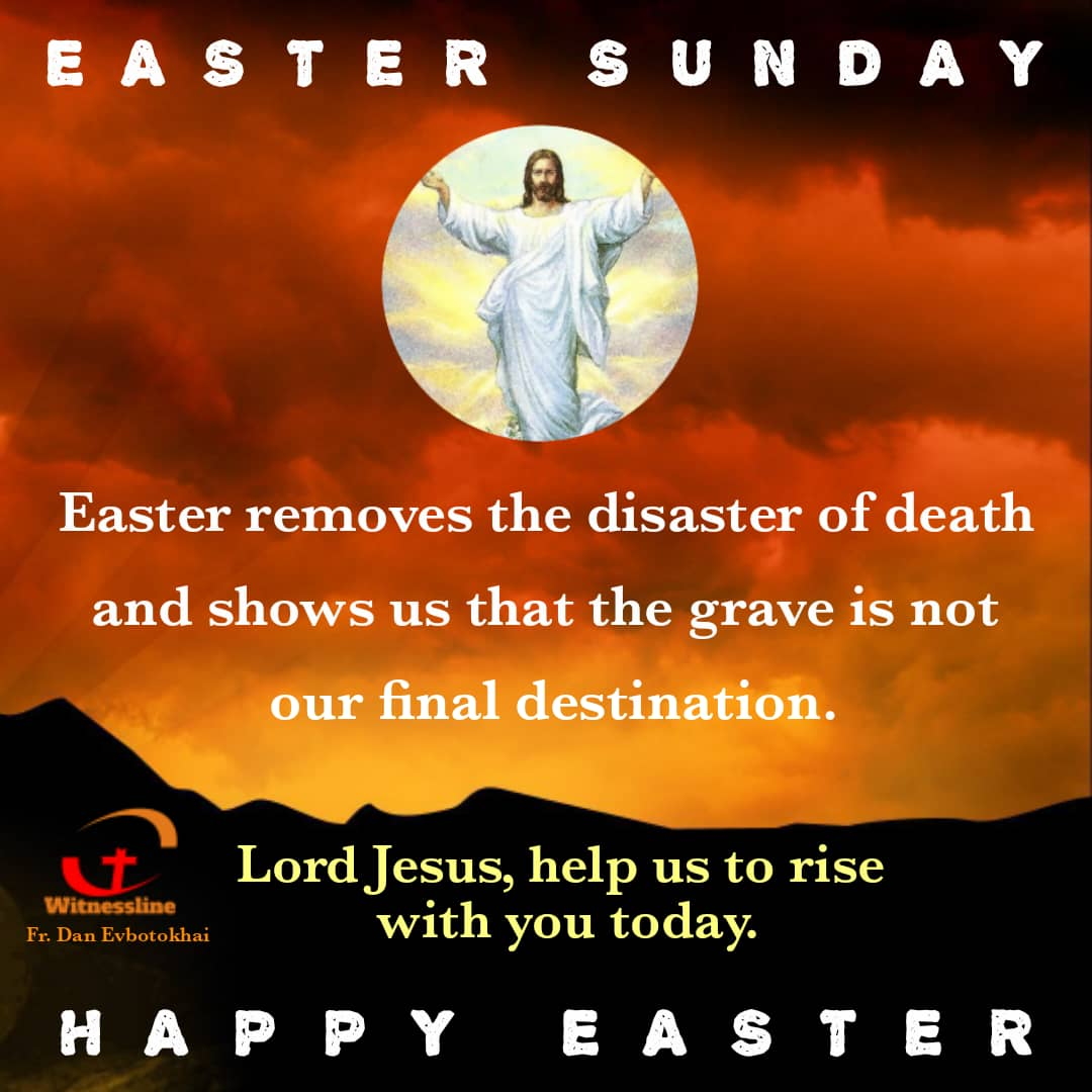 HOMILY FOR EASTER SUNDAY YEAR B (4/4/2021)