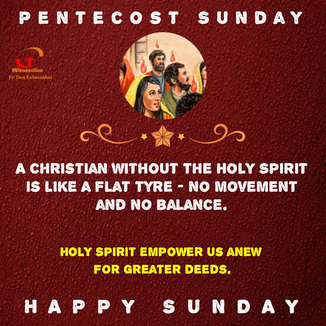 HOMILY FOR THE SOLEMNITY OF PENTECOST – YEAR B (MAY 23, 2021)