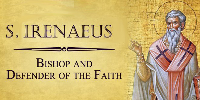 HOMILY FOR MONDAY THIRTEENTH WEEK IN ORDINARY TIME (MEMORIAL OF ST IRENAEUS OF LYONS, BISHOP & MARTYR 28/6/2021)