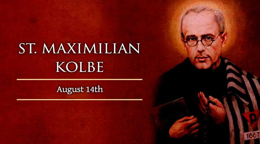 HOMILY FOR SATURDAY NINETEENTH WEEK IN ORDINARY TIME YEAR 1(MEMORIAL OF ST MAXIMILIAN KOLBE, PRIEST & MARTYR,14/8/2021)