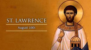 HOMILY FOR TUESDAY OF THE NINETEENTH WEEK IN ORDINARY TIME YEAR 1 (FEAST OF ST LAWRENCE, DEACON AND MARTYR 10/7/2021)