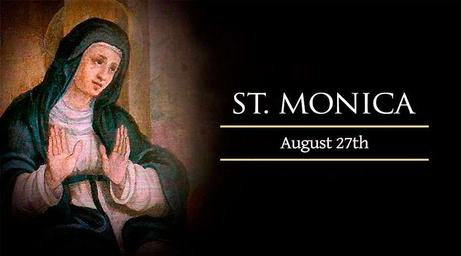 HOMILY FOR FRIDAY TWENTY-FIRST WEEK IN ORDINARY TIME (MEMORIAL OF ST MONICA, 27/8/2021)
