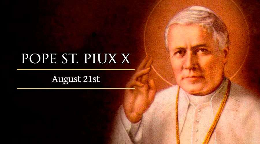 HOMILY FOR SATURDAY THE TWENTIETH WEEK IN ORDINARY TIME (Memorial of Pope St. Pius X 21/8/2021)