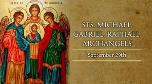 HOMILY FOR THE FEAST OF SAINTS MICHAEL, GABRIEL AND RAPHAEL (29/9/2021)